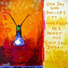 she began to shine like the sun  Another amazing painting from Jeanne Bessette.