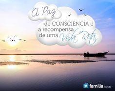 Familia.com.br | Paz de consciência: A recompensa de uma vida reta.