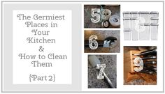 The Germiest Places in Your Kitchen + How to Clean Them {Part 2} - Clean Mama