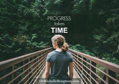 Progress Takes Time by Dr. Michelle Bengtson #mentalhealth #FGGAM