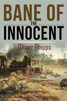 Bane of the Innocent by Oliver Phipps, http://www.amazon.com/dp/B00KWK7E1Q/ref=cm_sw_r_pi_dp_Rms3tb1203JT8