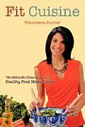 Fit Cuisine, Healthy Food Made Simple by Francesca Pucher @fitness121