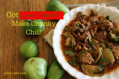 Green Tomato Chili.  Use Those Green Tomatoes!