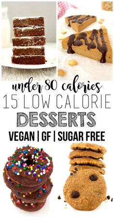 15 Amazing Low Calorie Desserts (Vegan + Gluten-Free + Sugar-Free) You will LOVE these 15 Low Calorie Desserts! All are vegan, gluten-free, sugar-free, and under 80 calories per serving. Desserts Pauvres En Calories, Low Calorie Sweets, Low Calorie Cookies, Low Calorie Baking, Low Calorie Vegan, No Calorie Foods, Low Calories, Low Calorie Snacks Sweet, Healthy Low Calorie Breakfast