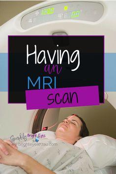 Having an MRI scan Magnetic Resonance Imaging  #multiplesclerosis #MRIscan #MRIscanbrain #MRIscans #sparklybrighteyes  www.brighteyes77au.com