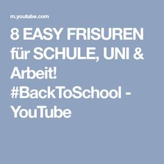 8 EASY FRISUREN für SCHULE, UNI & Arbeit! #BackToSchool - YouTube