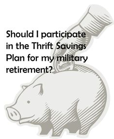 Is the Thrift Savings Plan Right for You?  The simplest advice when it comes to saving is: spend less than you earn and invest the rest. If you're having a hard time with the first part of that, you need to talk to someone about monitoring your monthly cash flow, coming up with a budget, and getting out of debt. One place to start is with the (free!) Personal Financial Management Program at your local Marine Corps Community Services office.
