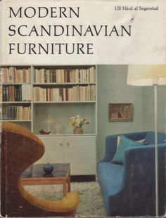 Modern Scandinavian Furniture by Ulf Hard af Segerstand. The Bedminster Press,