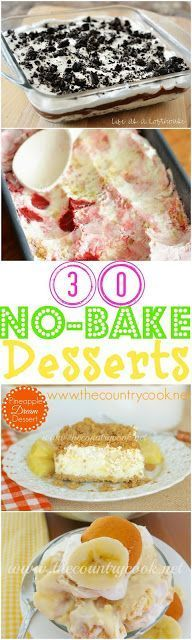 30 No-Bake Dessert Recipes from The Country Cook and Life in the Lofthouse. No…