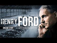 HENRY FORD -  DREAM STORY APRENDENDO SEMPRE! - VÍDEO MOTIVACIONAL/MOTIVAÇÃO 2017 - YouTube