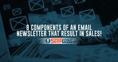 8 Components of an Email Newsletter That Result in You MAKING MONEY