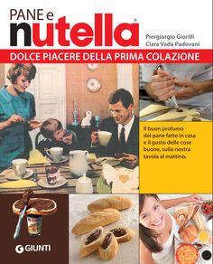 """Il libro """"Pane e Nutella"""" firmato da Clara Vada Padovani e Piergiorgio Giorilli, GIunti Editore, novembre 2012"""
