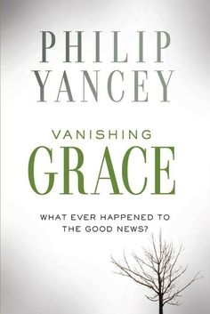 Vanishing Grace explores how Christians live in the middle of hostility and rejection today.  Philip Yancey delves into the reasons for the hostility and gives us models of different, more effective ways to communicate the Good News. Yancey ultimately asks if the Gospel is Good News after all.