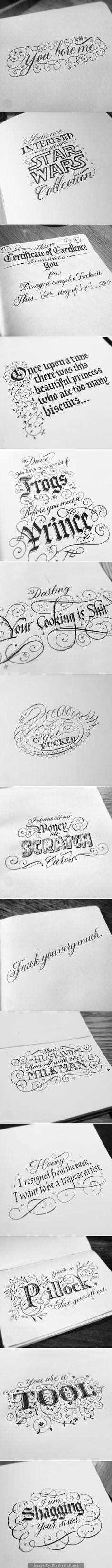 """Textos meio """"barra pesada"""" mas o que vale são as composições caligráficas,  Hilariously Offensive Calligraphy by Seb Lester"""