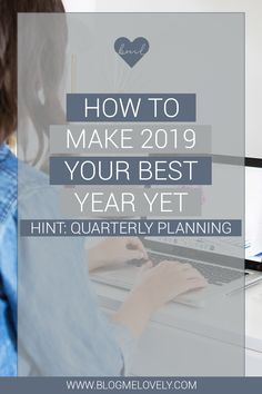 How to Make 2019 Your Best Year Yet (Hint: Quarterly Planning) Business Entrepreneur, Business Tips, Online Business, How To Start A Blog, How To Make, Startup, Branding, Finance Tips, Social Media Marketing