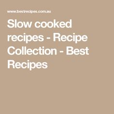 Slow cooked recipes - Recipe Collection - Best Recipes