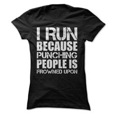 Awesome Tee I Run Because Punching People Is Frowned Upon (White) Shirts & Tees