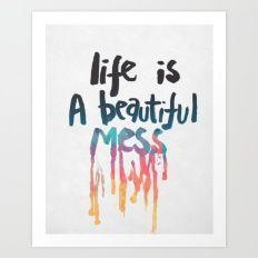 Life Is A Beautiful Mess Art Print