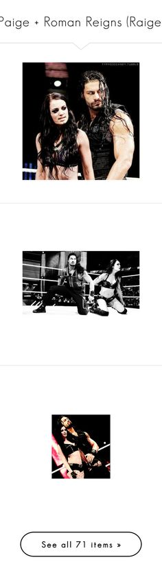 """""""Paige + Roman Reigns (Raige)"""" by sarah-night-life ❤ liked on Polyvore featuring manips, wwe and paige"""