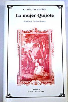 La mujer Quijote / Charlotte Lennox ; edición de Cristina Garrigós ; traducción de Manuel Broncano