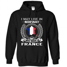 I May Live in Norway But I Was Made in France (V2) - #gift for mom #mothers day gift. WANT => https://www.sunfrog.com/States/I-May-Live-in-Norway-But-I-Was-Made-in-France-V2-gcadusivnk-Black-Hoodie.html?68278
