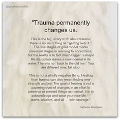 Trauma permanently changes people... but that doesn't have to be a negative thing! :D