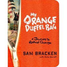 My Orange Duffel Bag: A Journey to Radical Change : Sam Bracken, Echo Garrett New Books, Books To Read, Georgia Institute Of Technology, Radical Change, Friend Book, Self Actualization, Positive Psychology, Penguin Random House, Duffel Bag