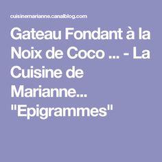"""Gateau Fondant à la Noix de Coco ... - La Cuisine de Marianne... """"Epigrammes"""""""