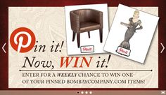 """Enter the Bombay """"Pin it! Now, WIN it!"""" contest today and win one of your pins! Winner announced weekly! Register to win and see rules and restrictions here: https://www.bombaycompany.com/pinitnowwinit"""