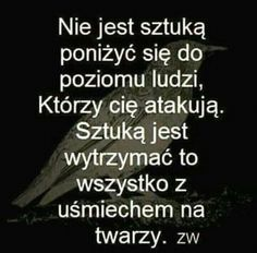 Samo  życie,.. Positive Affirmations, Positive Quotes, Life Philosophy, More Words, Man Humor, Happy Quotes, Words Quotes, Quotations, Texts