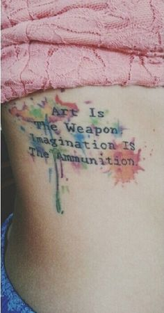 """""""Art is the weapon, imagination is the ammunition"""" My Chemical Romance tattoo ♡ Ahhh love this!"""