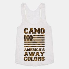 The red, white and blue may be our home colors, but our away colors are definitely camo.