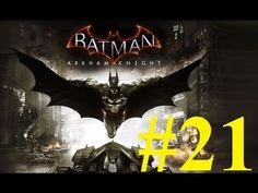 Batman Arkham Knight Gameplay ITA Walkthrough #21 [FULLHD]