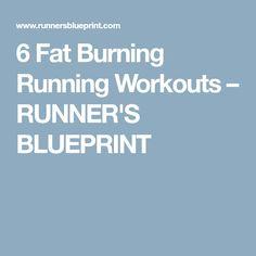 6 Fat Burning Running Workouts – RUNNER'S BLUEPRINT