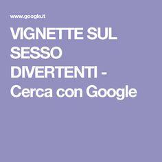 VIGNETTE SUL SESSO DIVERTENTI - Cerca con Google