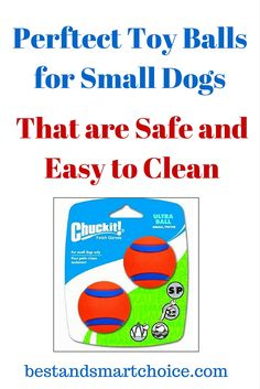 This is a small ball that should be absolutely perfect for little dogs. The ball is made from...continue reading by clicking here --> http://bestandsmartchoice.com/2015/09/perftect-toy-balls-for-small-dogs-that-are-safe-and-easy-to-clean/