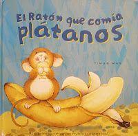 El ratón que comía plátanos. Autor: Keith Faulkner. Ilustrador: Rory Tyger.