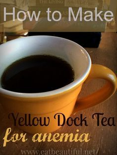 How to Make Yellow Dock Tea: Iron Wine~ For Anemia - http://EatBeautiful.net