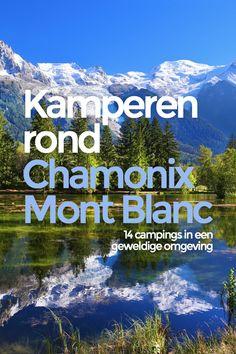 Veel zwemwater zul je er niet vinden, maar wandelpaden en andere activiteiten des te meer: het dal van Chamonix Mont Blanc is een geweldige bestemming voor de actieve kampeerder. #kampeerkaart #frankrijk #kamperen #kampeervakantie #camping #campings #vakantie #tent #caravan #chamonix #montblanc #alpen