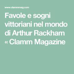 Favole e sogni vittoriani nel mondo di Arthur Rackham « Clamm Magazine