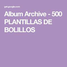 Album Archive - 500 PLANTILLAS DE BOLILLOS