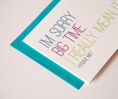 Im Sorry Card - Im Sorry. Big time. I Really Mean It. Forgive me. - Sorry Card. $4.25, via Etsy.
