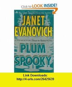 Plum Spooky (Stephanie Plum Novels) (9780312383329) Janet Evanovich , ISBN-10: 0312383320  , ISBN-13: 978-0312383329 ,  , tutorials , pdf , ebook , torrent , downloads , rapidshare , filesonic , hotfile , megaupload , fileserve
