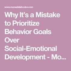 Why It's a Mistake to Prioritize Behavior Goals Over Social-Emotional Development - Mona Delahooke, Ph.D. - Pediatric Psychologist - California