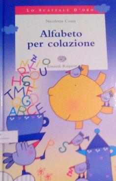 """""""Alfabeto per colazione"""" di Nicoletta Costa pubblicato da Einaudi Edizioni un libro per le prime letture dei bambini in stampatello maiuscolo"""