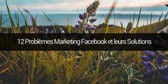12 Problèmes Marketing pour une Page Facebook et leurs Solutions