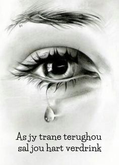 As jy trane terughou sal jou hart verdrink Wisdom Quotes, Life Quotes, Broken People, Love You Images, Afrikaans Quotes, Italian Quotes, Arrow Design, Jim Morrison, My Eyes