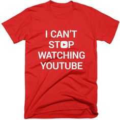 Can't Stop Watching Youtube T-shirt Youtube, Youtubers, Vlog, Viral,... ($20) ❤ liked on Polyvore featuring men's fashion, men's clothing, men's shirts, men's t-shirts, mens cotton t shirts, mens cotton shirts and mens t shirts