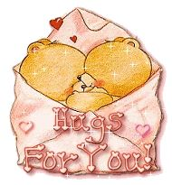HUGS AND LOVE...for YOU BELOVED! XOXO's