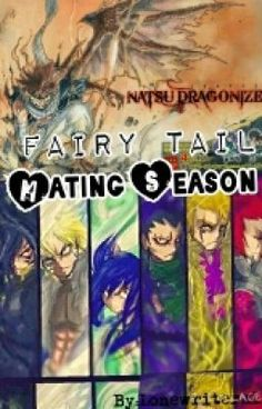 "You should read ""Fairy Tail: Mating Season"" on #Wattpad. #fanfiction"